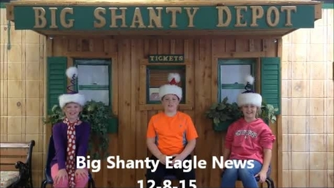Thumbnail for entry Big Shanty Eagle News 12-8-15