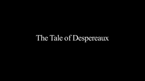 Thumbnail for entry The Tale of Despereaux