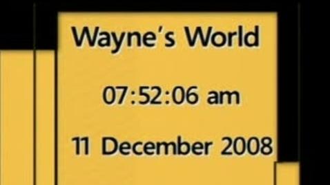 Thumbnail for entry Wayne's World 12/11/08