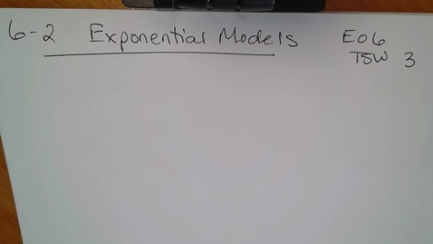 Thumbnail for entry Adv Mth BD 6-2 (TSW 3) Exponential Models - part 1
