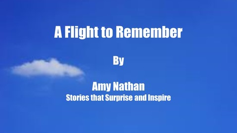 Thumbnail for entry A Flight to Remember by Amy Nathan, Stories that Surprise and Inspire