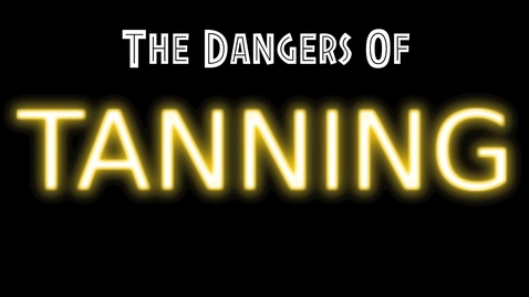 Thumbnail for entry The Dangers of Tanning