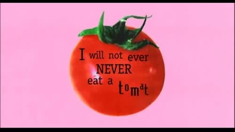 Thumbnail for entry I will not ever never eat a tomato