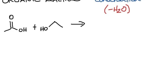Thumbnail for entry Organic Reactions - Condensation