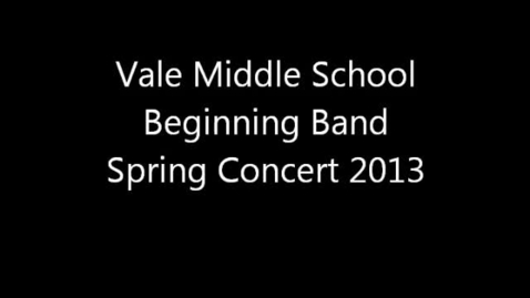 Thumbnail for entry Vale MS Beginning Band Spring Concert 2012-2013