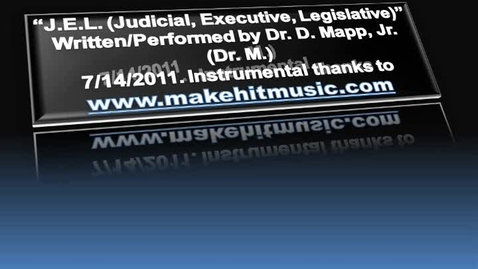 Thumbnail for entry Rap Lyrics for J.E.L. (Judicial, Executive, Legislative)