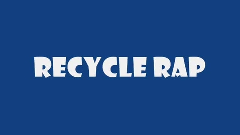 Thumbnail for entry Recycle Rap