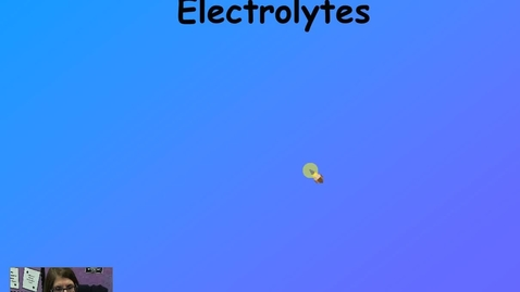 Thumbnail for entry Unit 4 Electrolytes