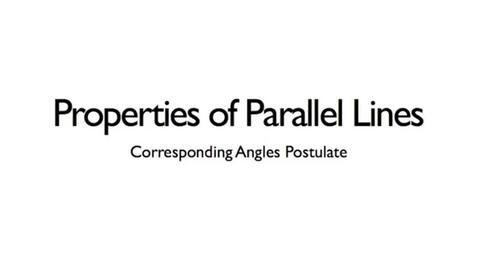 Thumbnail for entry Corresponding Angles Postulate