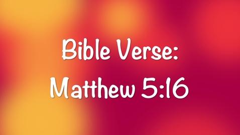 Thumbnail for entry Bible Verse: Matthew 5:16