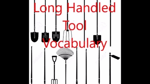 Thumbnail for entry Long handle tool vocab