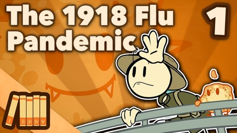 Thumbnail for entry The 1918 Flu Pandemic - Emergence - Extra History - #1