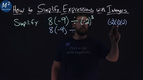 Thumbnail for entry How to Simplify Expressions with Integers | 8(-9)÷(-2)^3 | Part 4 of 5 | Minute Math