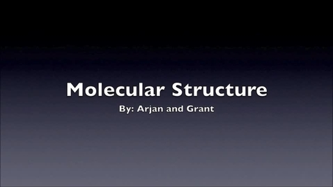 Thumbnail for entry Molecular Structure/shape By Arjan and Grant
