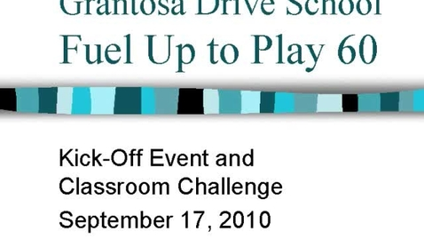 Thumbnail for entry Grantosa Fuel Up to Play 60 Kick-Off
