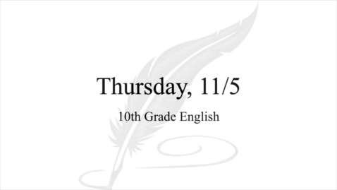 Thumbnail for entry 10th Grade English (Thursday, 11/5)