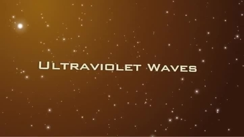 Thumbnail for entry Electromagnetic Spectrum - Ultraviolet Waves