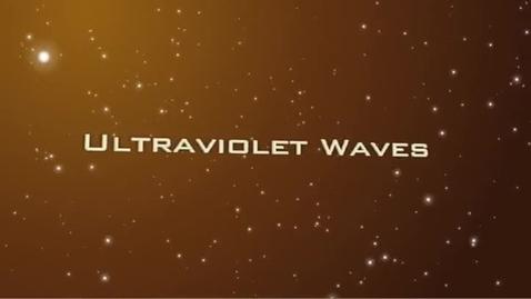 Thumbnail for entry Electromagnetic Spectrum - Ultraviolet Waves