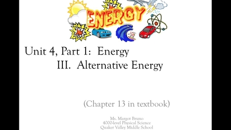 "Thumbnail for entry Unit 4, Part 1 Energy Video 3 ""Alternative Energy"""