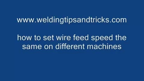 Thumbnail for entry Welding -- wire speeds and feeds