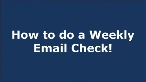 Thumbnail for entry Weekly Email Checks