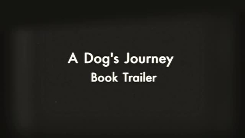 Thumbnail for entry A Dog's Journey - Book Trailer