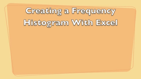 Thumbnail for entry 3.2 Frequency Histogram