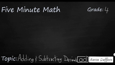 Thumbnail for entry 4th Grade Math Adding and Subtract Decimals