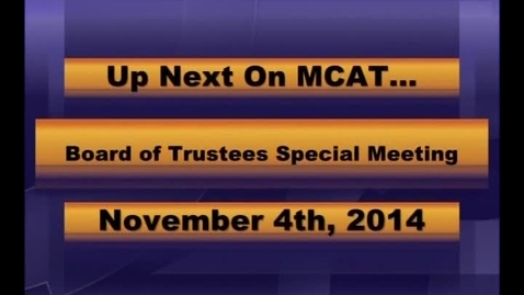 Thumbnail for entry MCPS Board of Trustees Work Session Nov 4 2014