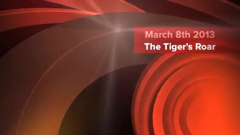 Thumbnail for entry The Tiger's Roar Broadcast 3 - March 8, 2013
