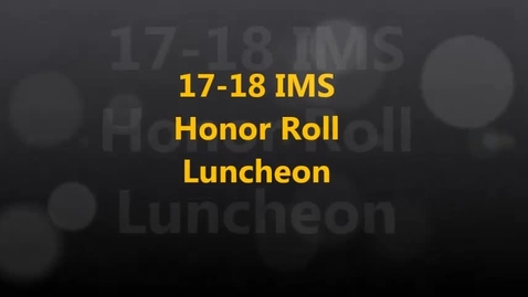 Thumbnail for entry 17-18 IMS Honor Roll Luncheon