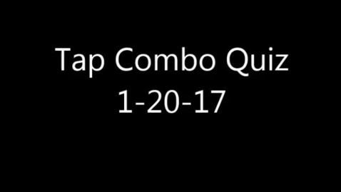 Thumbnail for entry Movie of Tap Combo quiz 1-20-17