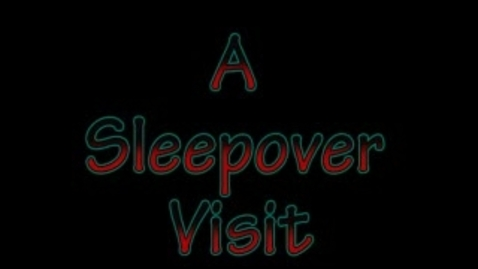 Thumbnail for entry A sleepover visit PP5