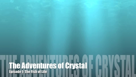 Thumbnail for entry The Adventures of Crystal