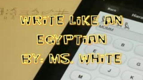 Thumbnail for entry Write LIke an Egyptian