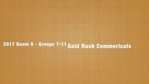 Thumbnail for entry Room 9 2017 Gold Rush Commercial Groups 7 - 11