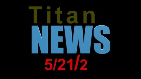 Thumbnail for entry TitanNEWS 5.21.21.mp4