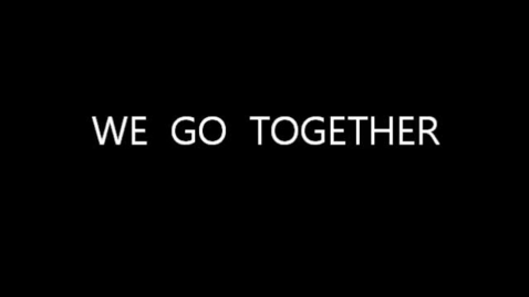 Thumbnail for entry We Go Together Lyric Video