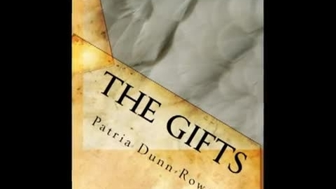 Thumbnail for entry THE GIFTS TRILOGY, by Patria Rowe