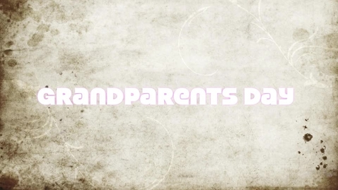 Thumbnail for entry Grandparents' Day - Rehrig