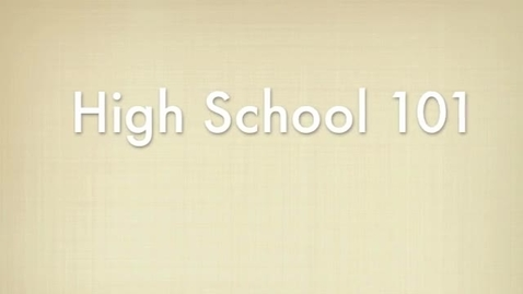 Thumbnail for entry High School 101