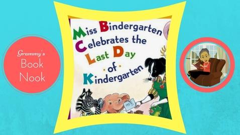 Thumbnail for entry Miss Bindergarten Celebrates the Last Day of Kindergarten | Children's Books Read Aloud