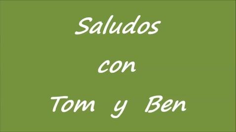 Thumbnail for entry Saludos - Tom y Ben