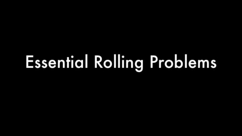 Thumbnail for entry Essential Rolling Problems