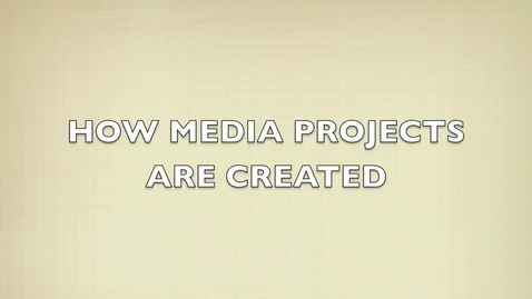 Thumbnail for entry How Media Projects are Created