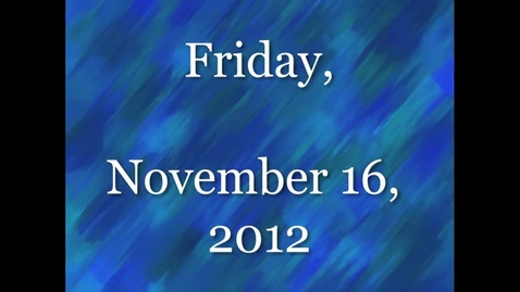 Thumbnail for entry Friday, November 16, 2012