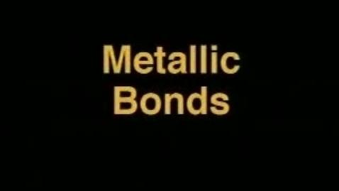 Thumbnail for entry Mr. Matchell Metallic bonding 3