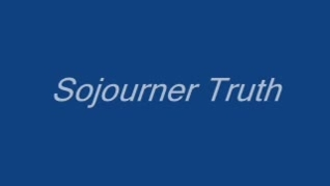 Thumbnail for entry Sojourner Truth