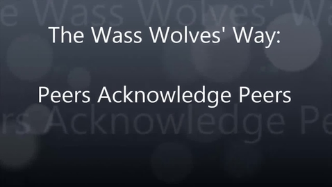 Thumbnail for entry Peer to Peer Acknowledgement:  Wass Elementary