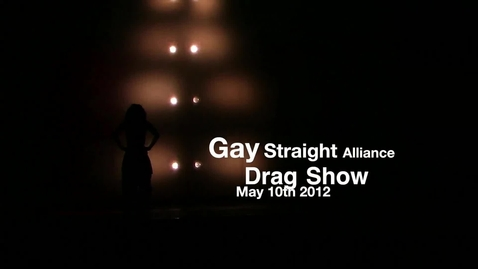 Thumbnail for entry Gay Straight Alliance Drag Show